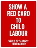 Image: Show a RED CARD to Child Labour